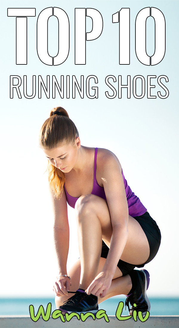 Top 10 Running Shoes For Your Next Run via wannaliv.com