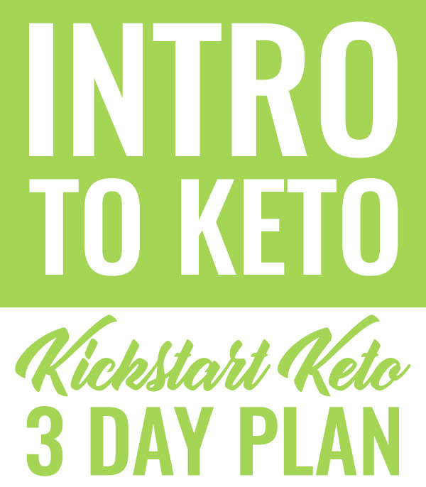 Intro To Keto: Kickstart Keto 3 Day Plan via wannaliv.com