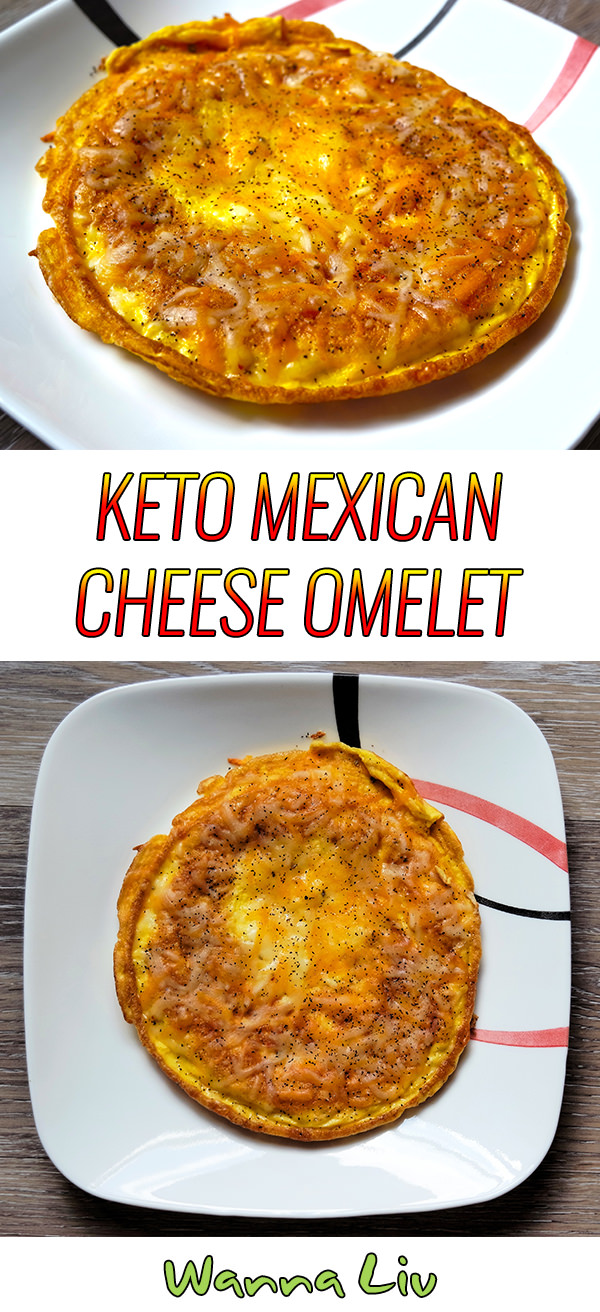 Intro To Keto: Kickstart Keto Mexican Cheese Omelet via wannaliv.com