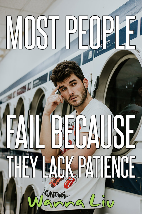 Motivational Quote #10: Most People Fail Because They Lack Patience - Awesome Motivational Quotes For Success via wannaliv.com #wannaliv
