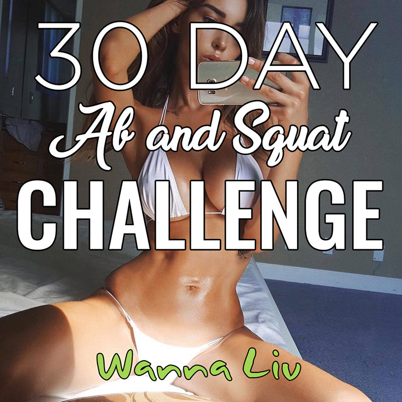 Click the image or visit our website to see our 30 Day Ab and Squat Challenge! #wannaliv