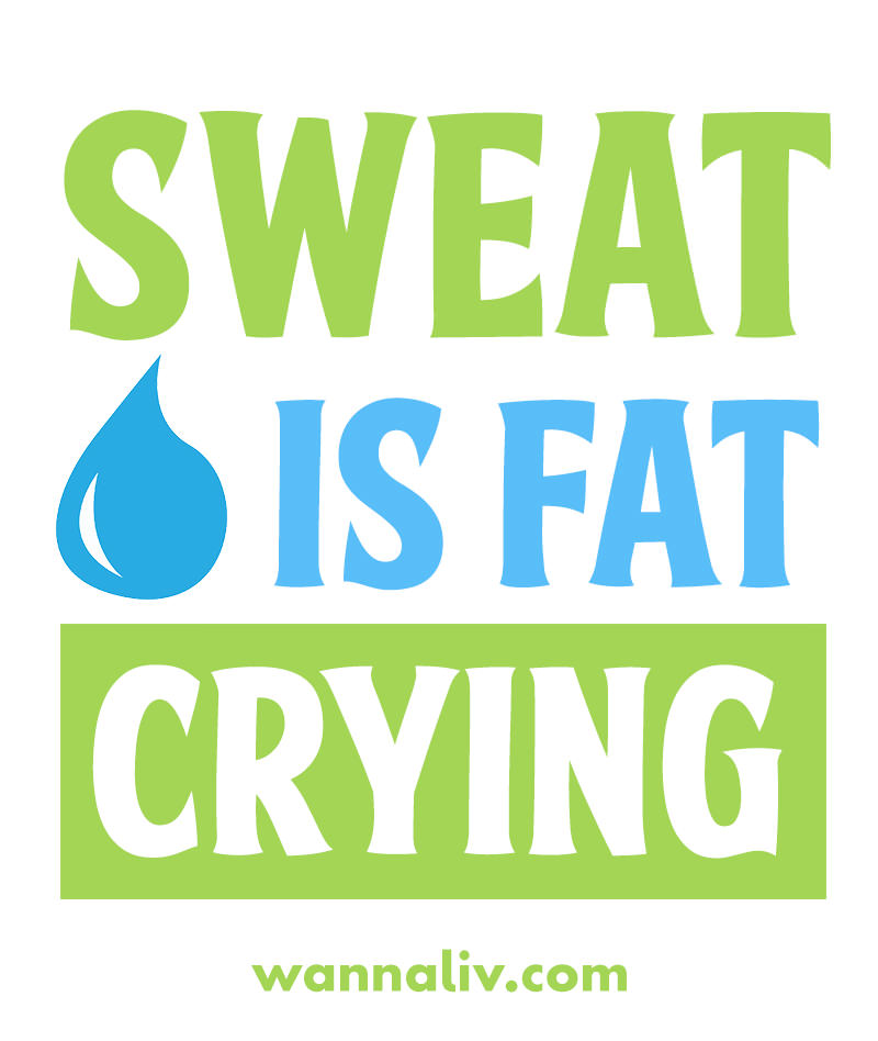 Sweat is fat crying. | Amazing Motivational & Inspirational Gym Quotes via Wanna Liv #wannaliv