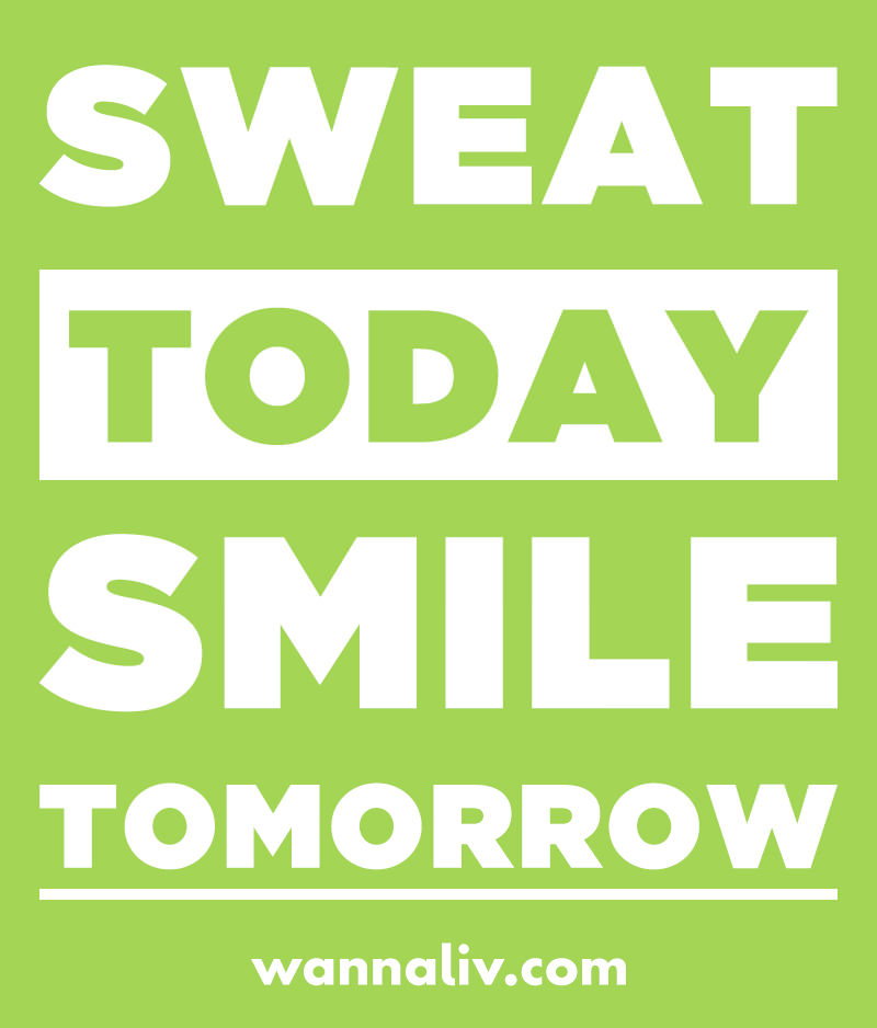 Sweat today. Smile tomorrow. | Amazing Motivational & Inspirational Gym Quotes via Wanna Liv #wannaliv