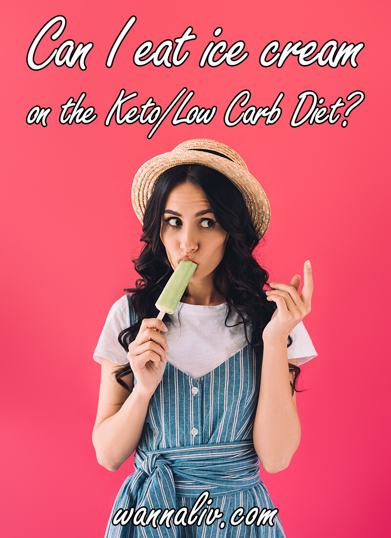Can I eat ice cream on the Keto/Low Carb Diet? via wannaliv.com #wannaliv