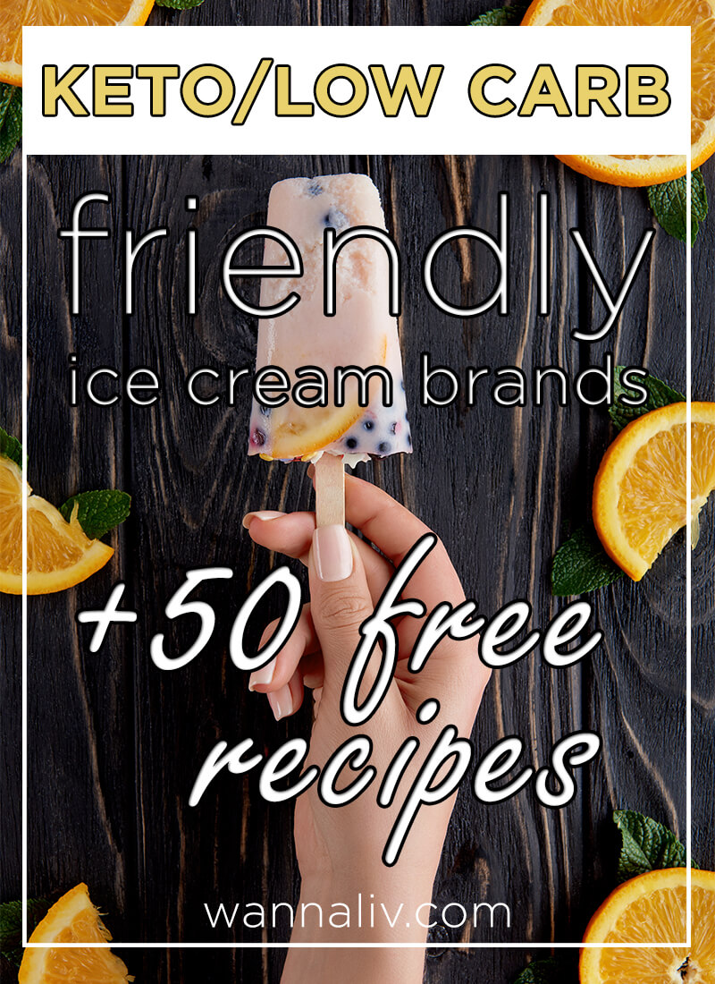 Keto/Low Carb Friendly Ice Cream Brands + 50 Free Recipes via wannaliv.com #wannaliv